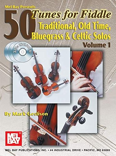Mel Bay 50 Tunes for Fiddle, Vol. 1: Traditional, Old Time, Bluegrass & Celtic Solos: Mark ...