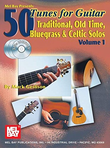 50 Tunes for Guitar, Vol. 1: Traditional, Old Time, Bluegrass & Celtic Solos: Geslison, Mark