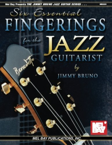 9780786665075: Six Essential Fingerings For The Jazz Guitarist (Jimmy Bruno Jazz Guitar)