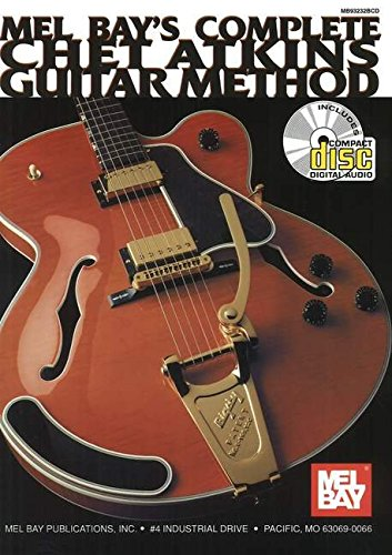 Mel Bay's Complete Chet Atkins Guitar Method [With CD]: Atkins, Chet