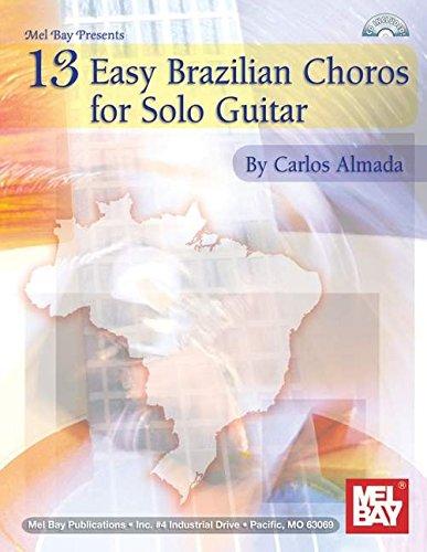 9780786665457: 13 Easy Brazilian Choros for Solo Guitar (Mel Bay Presents)