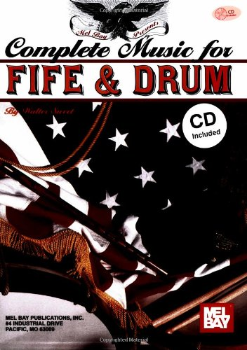 9780786665662: Mel Bay Complete Music For The Fife And Drum Book/CD Set