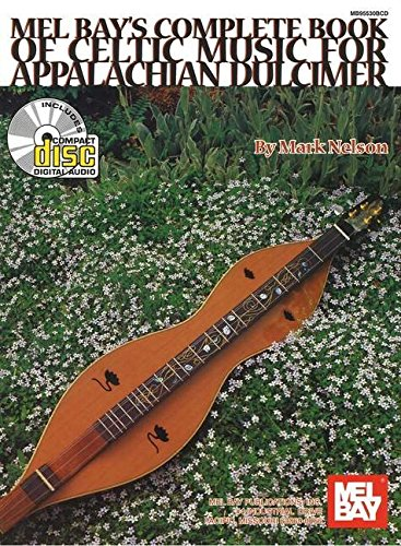 9780786665686: Mel Bay Complete Book Of Celtic Music For Appalachian Dulcimer (Book & CD)