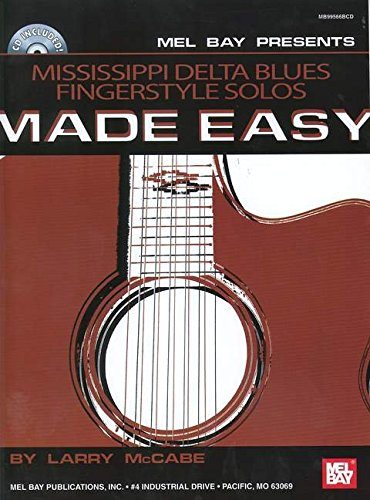 9780786665969: Mel Bay Presents Mississippi Delta Blues Fingerstyle Solos Made Easy