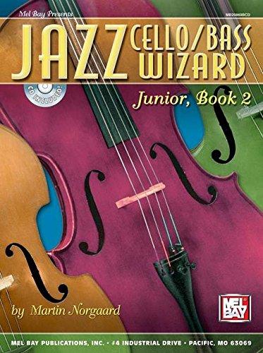 9780786666553: Mel Bay Jazz Cello/Bass Wizard Junior, Book 2