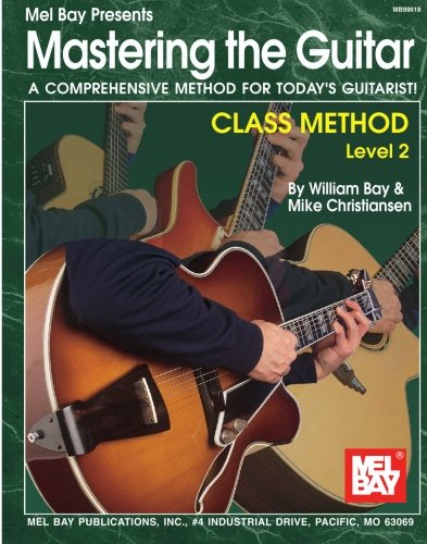 9780786666560: Mel Bay Mastering the Guitar Class Method Level 2 (Mastering the Guitar)