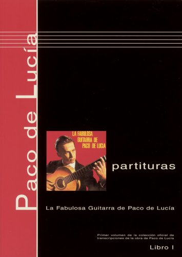 9780786667215: Paco de Lucí­a Scores, Book 1 La Fabulosa Guitarra de Paco de Lucía (Libro 1) (Spanish Edition) (Spanish, English and French Edition)