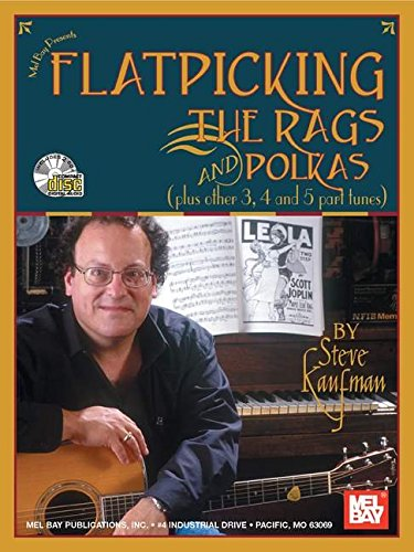 9780786667499: Mel Bay Flatpicking the Rags and Polkas: Plus Other 3, 4 and 5 Part Tunes