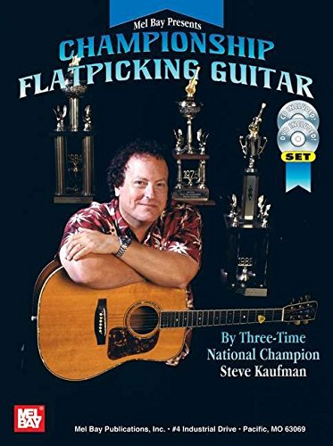 Mel Bay Championship Flatpicking Guitar (078666861X) by Steve Kaufman