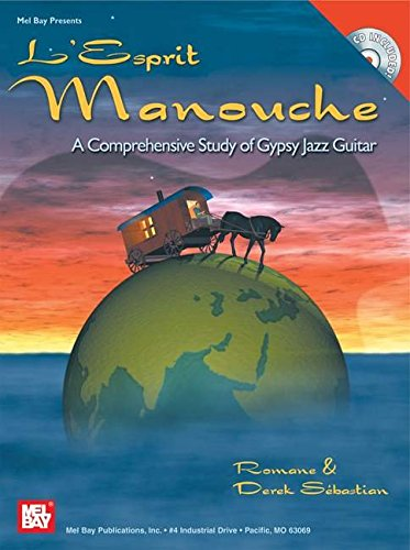 9780786668946: Mel Bay L'Esprit Manouche: A Comprehensive Study of Gypsy Jazz Guitar