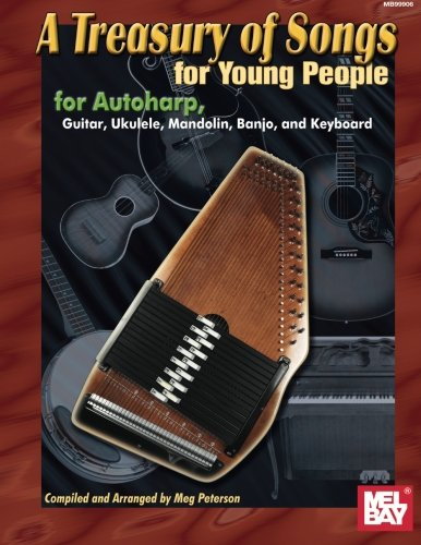 9780786670024: Mel Bay's A Treasury of Songs for Young People: For Autoharp, Guitar, Ukulele, Mandolin, Banjo, and Keyboard