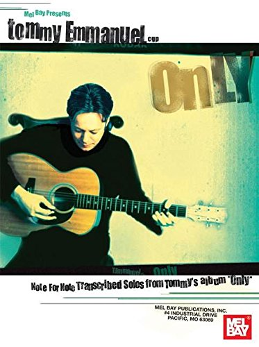 9780786670109: Tommy Emmanuel Only: Note for Note Transcribed Solos from Tommy's Album