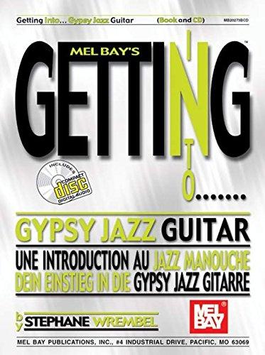 9780786670635: Mel Bay Getting Into Gypsy Jazz Guitar (Mel Bay's Getting Into) (Mel Bay's Getting Into)