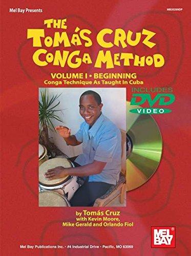 Mel Bay The Tomás Cruz Conga Method, Vol. I: Conga Technique As Taught In Cuba (Book & DVD) (0786670819) by Cruz, Tomas; Moore, Kevin; Gerald, Mike; Fiol, Orlando