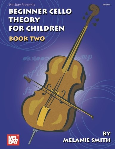 9780786671168: Mel Bay Beginner Cello Theory for Children, Book Two
