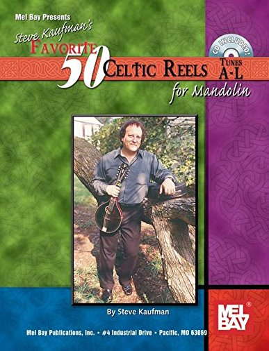 9780786671274: Mel Bay Kaufman's Favorite 50 Celtic Reels for Mandolin, Tunes A-L
