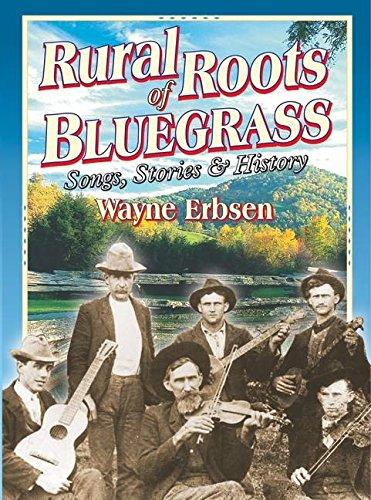 Mel Bay Rural Roots of Bluegrass: Songs, Stories & History: Wayne Erbsen