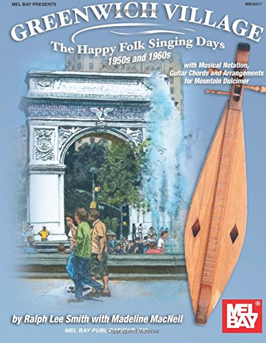 9780786671762: Mel Bay presents Greenwich Village - The Happy Folk Singing Days 50s & 60s