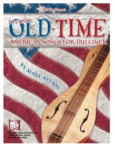 Mel Bay's Favorite Old-Time American Songs for Dulcimer: Nelson, Mark