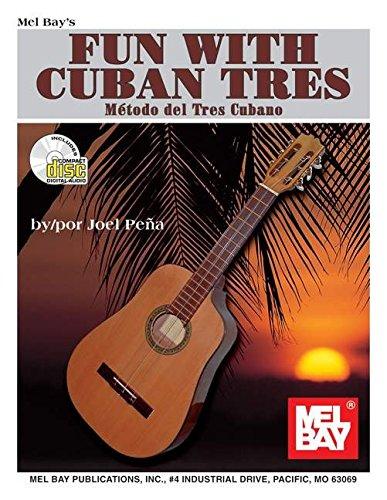 Mel Bay's Fun With Cuban Tres (English: Joel Pena