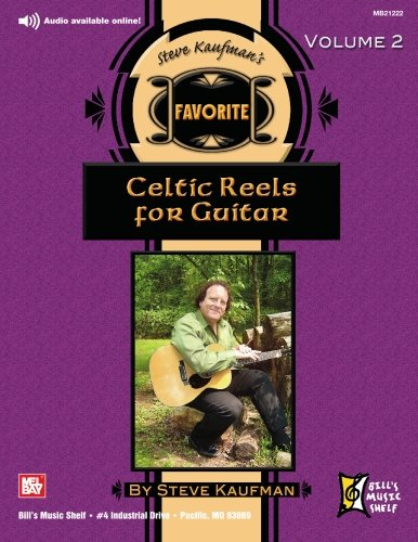 Steve Kaufman's Favorite Celtic Reels for Guitar, Volume 2 (0786673125) by Steve Kaufman