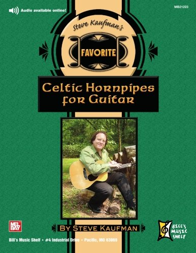 Steve Kaufman's Favorite Celtic Hornpipes for Guitar (0786673141) by Steve Kaufman