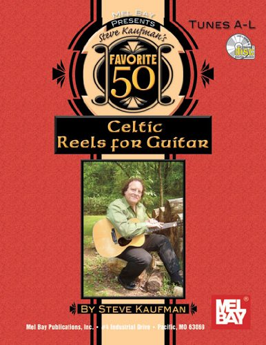 9780786673155: Steve Kaufman's Favorite 50 Celtic Reels for Guitar: Tunes A-l
