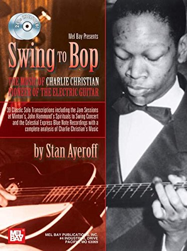 9780786673193: Mel Bay Swing to Bop: The Music of Charlie Christian