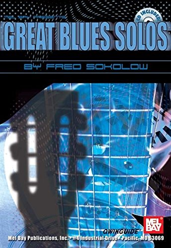 Mel Bay's Great Blues SOlos QWIKGUIDE (Quick Guide) (0786673346) by Fred Sokolow