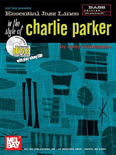 Mel Bay Essential Jazz Lines in the Style of Charlie Parker, Bass Edition: Corey Christiansen