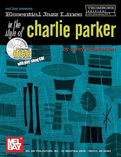 9780786673360: Essential Jazz Lines in the Style of Charlie Parker, Trombone