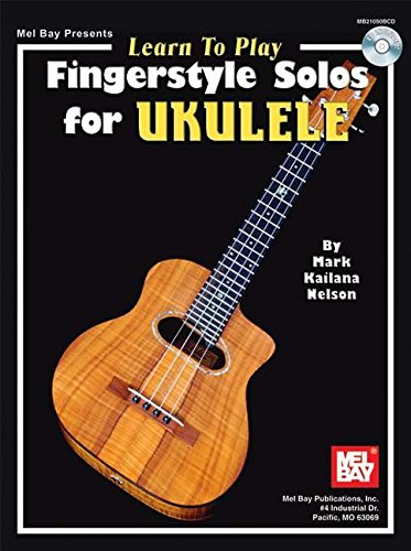 9780786673421: Mel Bay Learn To Play Fingerstyle Solos for Ukulele