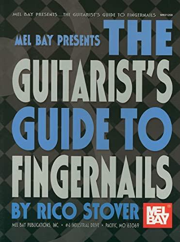 9780786673957: Mel Bay Presents The Guitarist's Guide to Fingernails