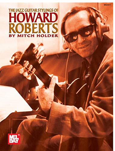9780786674091: The Jazz Guitar Stylings of Howard Roberts