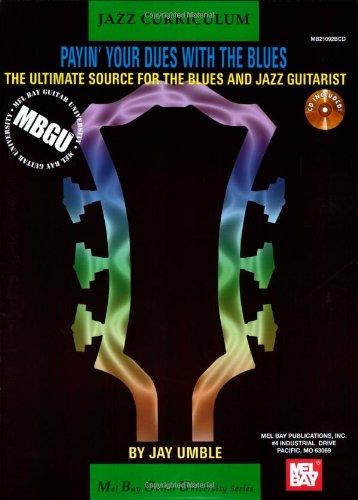 9780786674626: MBGU Jazz Curriculum: Payin' Your Dues with the Blues (Mel Bay Guitar University)