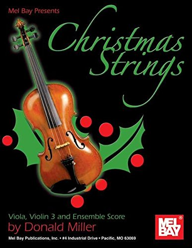 Mel Bay presents Christmas Strings: Viola, Violin 3 & Ensemble Score (9780786675609) by Donald Miller