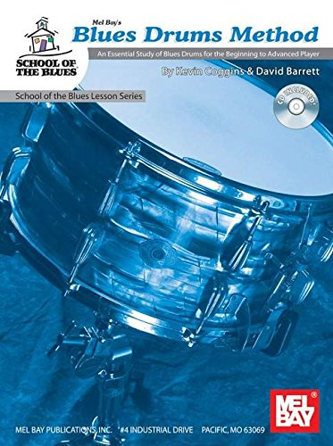 9780786676149: Mel Bay Blues Drums Method: An Essential Study of Blues Drums for the Beginning-Advanced Player, Book/CD Set