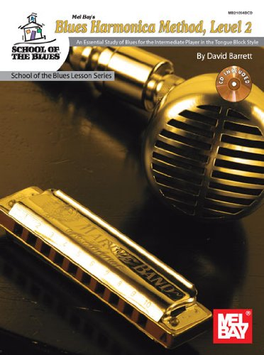 9780786676361: Blues Harmonica Method, Level 2 Book/CD Set An Essential Study of Blues for the Intermediate Player in the Tongue Block Style (School of the Blues)