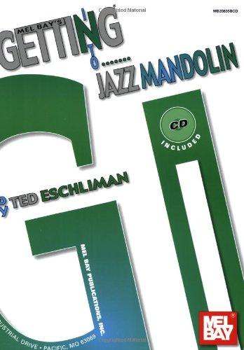 Mel Bay presentsGetting into Jazz Mandolin: Ted Eschliman