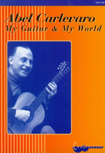9780786676583: Abel Carlevaro: My Guitar and My World