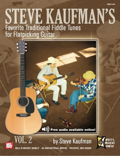 Steve Kaufman's Favorite Traditional Fiddle Tunes for Flatpicking Guitar (Bill's Music ...