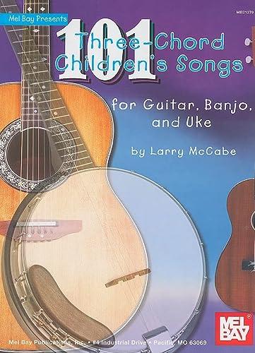 9780786677108: 101 Three-Chord Children's Songs for Guitar, Banjo and Uke (Mccabes 101 Series)