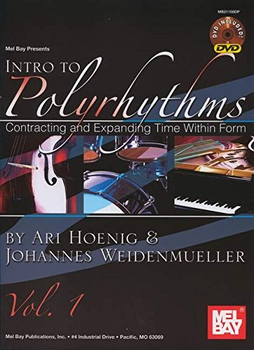 9780786677252: Mel Bay Presents Intro To Polyrhythm: Contracting and Expanding Time Within Form: 1