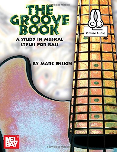 9780786678563: Mel Bay presents Groove Book: A Study in Musical Styles for Bass