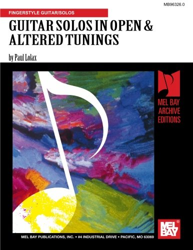 GUITAR SOLOS IN OPEN & ALTERED TUNING: Mr. Paul Lolax