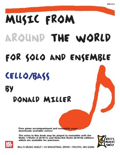Music from Around the World: Solo & Ensemble, Cello-bass (9780786680627) by Miller, Donald