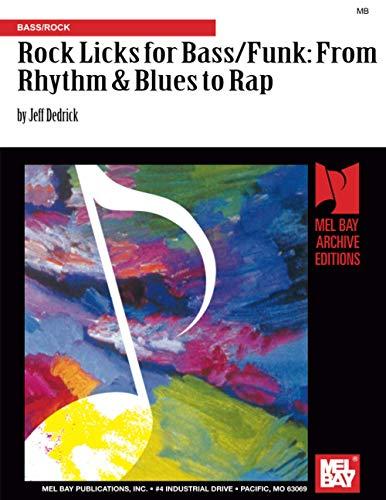 Rock Licks for Bass/Funk: From Rhythm &: Dedrick, Jeff