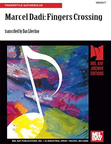 9780786681143: Marcel Dadi: Fingers Crossing: Fingerstyle Guitar/Solos