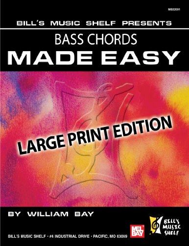 Bass Chords Made Easy: Large Print Edition: William Bay