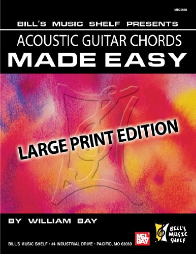 Acoustic Guitar Chords Made Easy: Large Print Edition: Bay, William